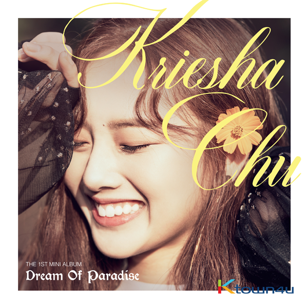 Kriesha Chu - Mini Album Vol.1 [Dream Of Paradise]