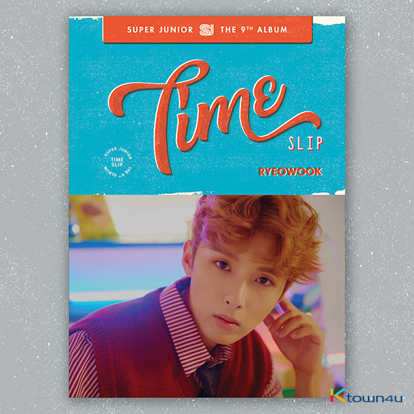 Super Junior - 正規アルバム 9集 [Time_Slip] (RyeoWook Ver.)